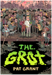 The Grot – The Story of the Swamp City Grifters